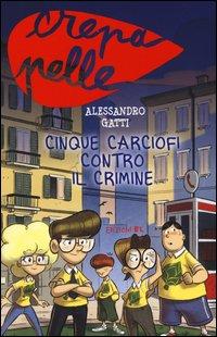 Cinque carciofi contro il crimine