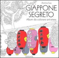 Giappone segreto. Album da colorare anti-stress