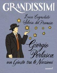 Giorgio Perlasca. Un Giusto tra le Nazioni