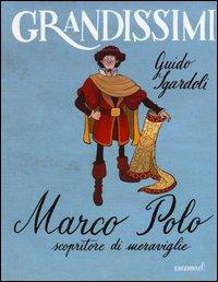 Marco Polo, scopritore di meraviglie
