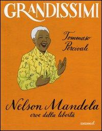 Nelson Mandela, eroe della libertà