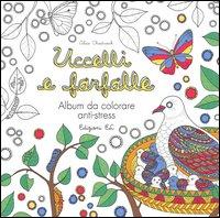 Uccelli e farfalle. Album da colorare anti-stress