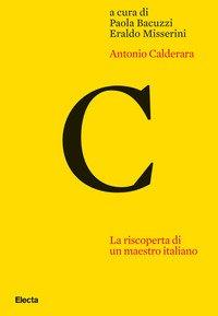 Antonio Calderara. La riscoperta di un maestro italiano