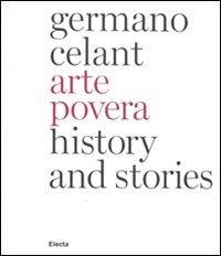 Arte povera. History and stories. Ediz. inglese