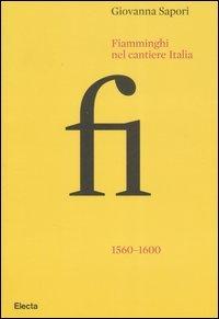 Fiamminghi nel cantiere Italia 1560-1600