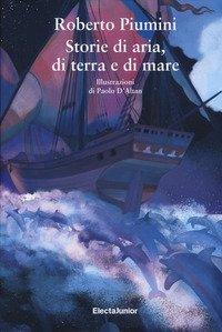 Storie Di Aria, Di Terra E Di Mare