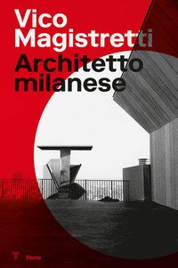 Vico Magistretti. Architetto milanese. Ediz. italiana e inglese