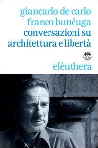 Conversazioni su architettura e libertà