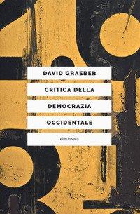 Critica della democrazia occidentale. Nuovi movimenti, crisi dello stato, democrazia diretta