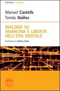 Dialogo su anarchia e libertà nell'era digitale
