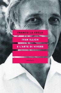 Ivan Illich e l'arte di vivere