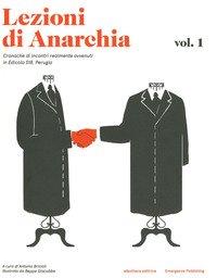 Lezioni di anarchia. Cronache di incontri realmente avvenuti in Edicola 518, Perugia