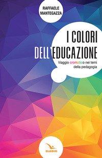I colori dell'educazione. Viaggio cromatico nei temi della pedagogia