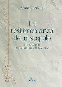 La testimonianza del discepolo. Introduzione alla letteratura giovannea
