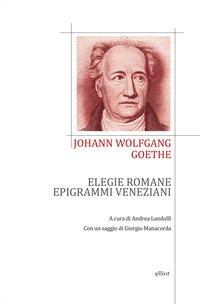 Elegie romane ed epigrammi veneziani. Testo tedesco a fronte