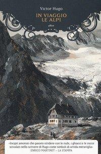 In viaggio. Le Alpi