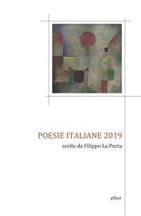 Poesie italiane 2019. Scelte da Filippo La Porta