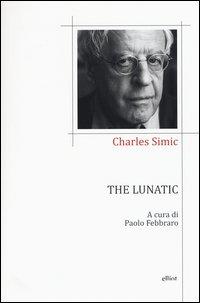The lunatic. Testo inglese a fronte