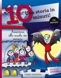 Avventura alla scuola dei vampiri. Una storia in 10 minuti!