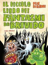 Il piccolo libro dei fantasmi da brivido. Piccoli libri mostruosi