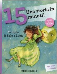 La figlia di Sole e Luna. Una storia in 15 minuti!