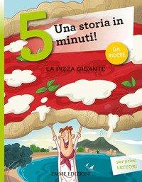 La pizza gigante. Una storia in 5 minuti!
