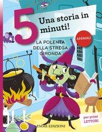 La polenta della strega Gironda. Una storia in 5 minuti!
