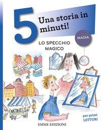 Lo specchio magico. Una storia in 5 minuti!