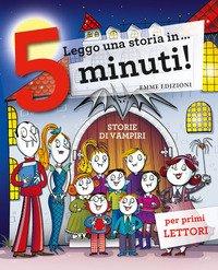 Storie di vampiri. Leggo una storia in... 5 minuti!