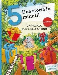 Un regalo per l'elefantino. Una storia in 5 minuti!
