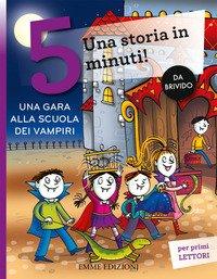 Una gara alla scuola dei vampiri. Una storia in 5 minuti!