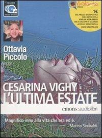 L'ultima estate letto da Ottavia Piccolo. Audiolibro. 4 CD Audio