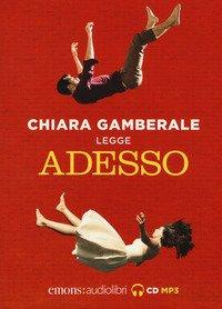 Adesso letto da Chiara Gamberale. Audiolibro. CD Audio formato MP3