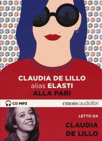Alla pari letto da Claudia De Lillo. Audiolibro. CD Audio formato MP3