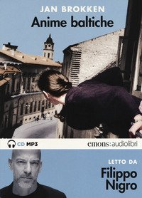 Anime baltiche letto da Filippo Nigro. Audiolibro. CD Audio formato MP3