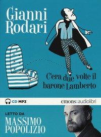 C'era due volte il barone Lamberto letto da Massimo Popolizio. Audiolibro. CD Audio formato MP3