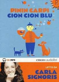 Cion Cion Blu letto da Carla Signoris. Audiolibro. CD Audio formato MP3