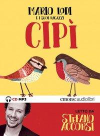 Cipì letto da Stefano Accorsi. Audiolibro. CD Audio formato MP3