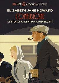Confusione. La saga dei Cazalet letto da Valentina Carnelutti. Audiolibro. 2 CD Audio formato MP3