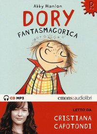 Dory fantasmagorica letto da Cristiana Capotondi. Audiolibro. CD Audio formato MP3