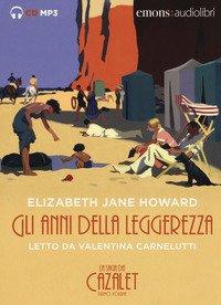 Gli anni della leggerezza. La saga dei Cazalet da letto da Valentina Carnelutti. Audiolibro. 2 CD Audio formato MP3