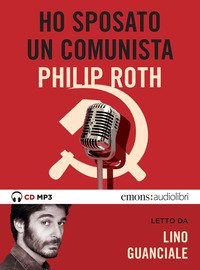 Ho sposato un comunista letto da Lino Guanciale. Audiolibro. CD Audio formato MP3