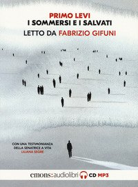 I sommersi e i salvati. Letto da Fabrizio Gifuni letto da Fabrizio Gifuni. Audiolibro. CD Audio formato MP3