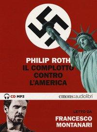 Il complotto contro l'America letto da Francesco Montanari. Audiolibro. 2 CD Audio formato MP3