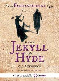 Il dottor Jekyll e Mr. Hyde letto da Ennio Fantaschini. Audiolibro. CD Audio formato MP3