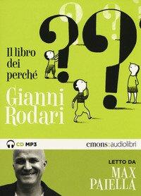 Il libro dei perché letto da Max Paiella. Audiolibro. CD Audio formato MP3