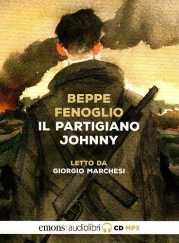 Il partigiano Johnny letto da Giorgio Marchesi. Audiolibro. CD Audio formato MP3