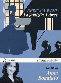 La famiglia Aubrey letto da Anna Bonaiuto. Audiolibro. 2 CD Audio formato MP3