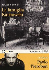 La famiglia Karnowski letto da Paolo Pierobon. Audiolibro. 2 CD Audio formato MP3
