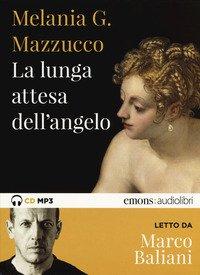 La lunga attesa dell'angelo letto da Marco Baliani. Audiolibro. CD Audio formato MP3